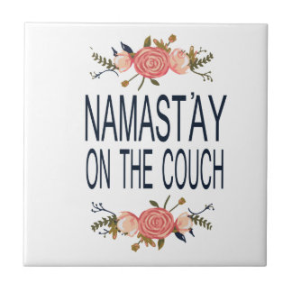 NAMASTAY ON THE COUCH Funny Tile