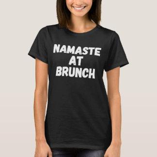 Namaste at brunch T-Shirt