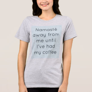 Namaste Coffee T-Shirt