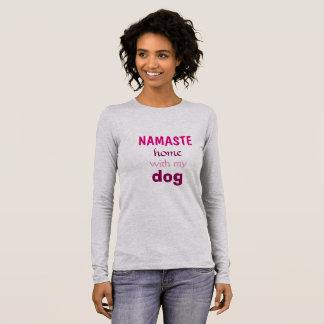 Namaste Home with My Dog Shirt