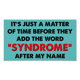 Name A Syndrome After Me Funny Poster Sign