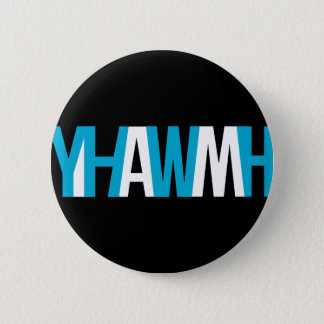 "Name of God - YHWH ""I AM"" 2 Inch Round Button"