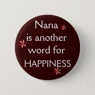 Nana = HAPPINESS 2 Inch Round Button