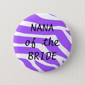 Nana Of The Bride 2 Inch Round Button