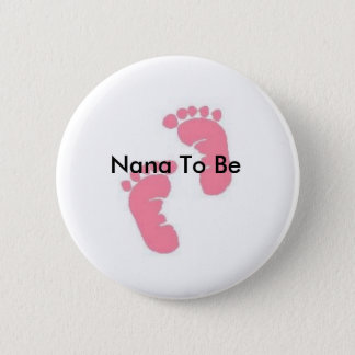 Nana To Be 2 Inch Round Button