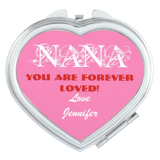 """Nana You Are Forever Loved"" Compact Mirrors"