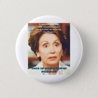 NANCY PELOSI- ONE STUPID PERSON 2 INCH ROUND BUTTON