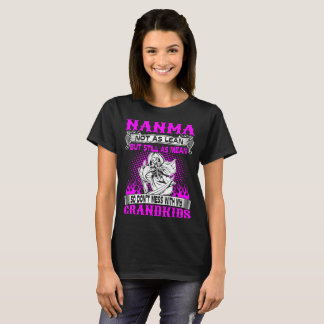 Nanma Not Lean Still Mean Dont Mess With Grandkids T-Shirt