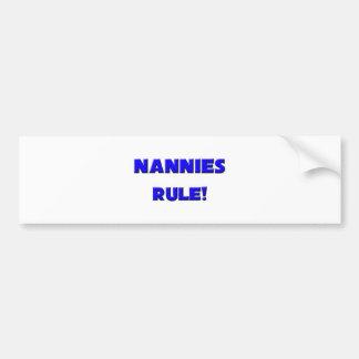 Nannies Rule! Bumper Stickers