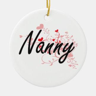 Nanny Artistic Job Design with Hearts Round Ceramic Ornament