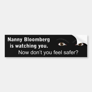 Nanny Bloomberg is watching Bumper Sticker