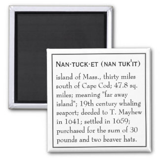 Nantucket, the Definition, the Place Square Magnet