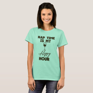 Nap Time Is My Happy Hour Shirt