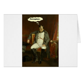 Napoleon Thinks About Porcupines Card