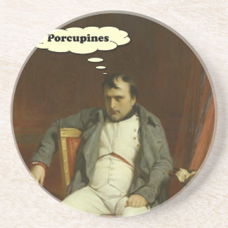 Napoleon Thinks About Porcupines Coaster
