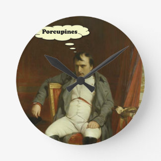 Napoleon Thinks About Porcupines Round Clock