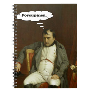 Napoleon Thinks About Porcupines Spiral Notebook