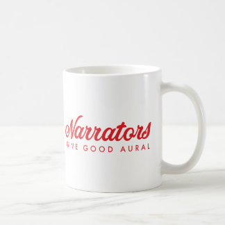 Narrators Give Good Aural (no web) Coffee Mug