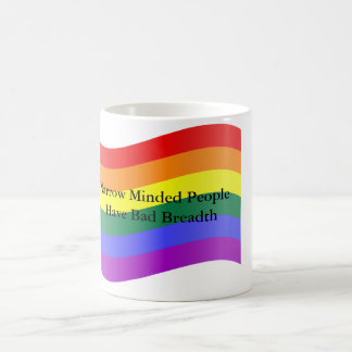 Narrow Minded People Have Bad Breadth Mug