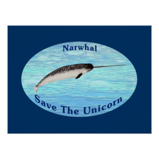 Narwhal - Save The Unicorn Poster