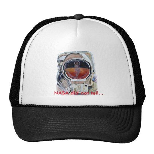 NASA did not tell! Trucker Hat