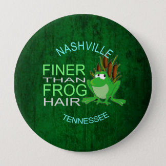 Nashville Finer Than Frog Hair 4 Inch Round Button