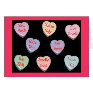 Nasty Candy Heart Messages Velentine s Day Card