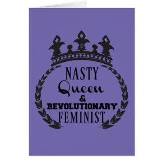 Nasty Queen Feminist Card