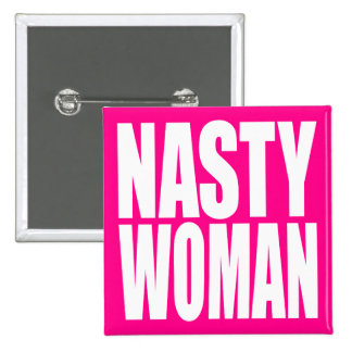 """""""NASTY WOMAN"""" 2 INCH SQUARE BUTTON"""