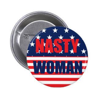 Nasty Woman Badge Pin Button