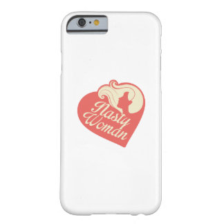 Nasty Woman Barely There iPhone 6 Case