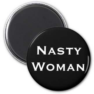 Nasty Woman, Bold White Text on Black 2 Inch Round Magnet