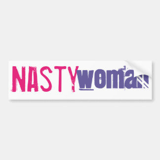 Nasty Woman Bumper Sticker