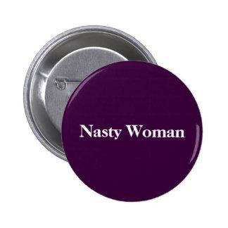 Nasty Woman button! 2 Inch Round Button