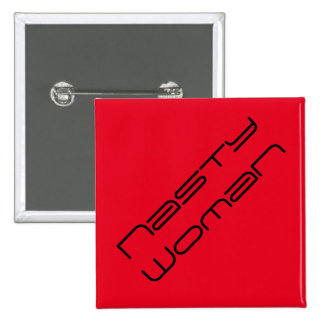Nasty Woman - futuristic black text on bright red 2 Inch Square Button