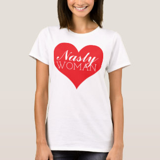 Nasty Woman Heart - Hillary Clinton Anti Trump T-Shirt