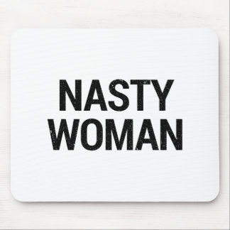 Nasty Woman Mouse Pad