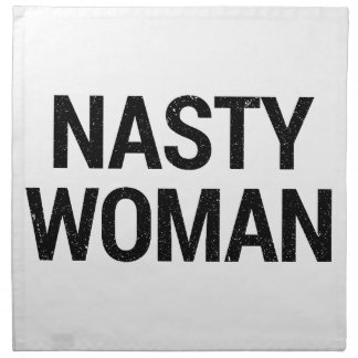Nasty Woman Napkin