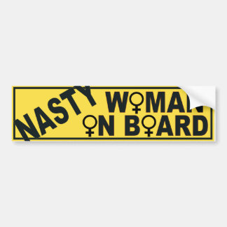 Nasty Woman On Board Bumper Sticker