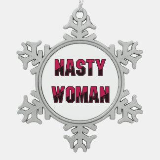 Nasty Woman Pewter Snowflake Ornament