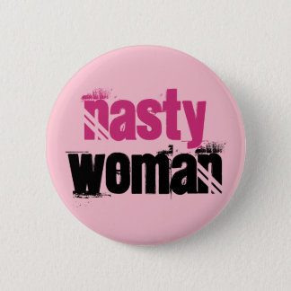 Nasty Woman Pink and Black Button