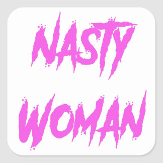 Nasty Woman Pink Square Sticker