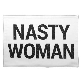 Nasty Woman Placemat
