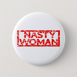 Nasty Woman Stamp 2 Inch Round Button