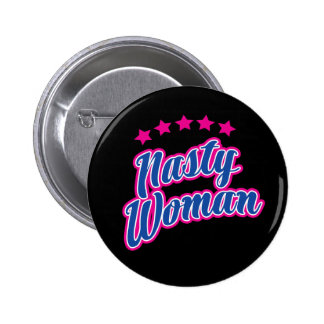 Nasty Woman with Attitude 2 Inch Round Button