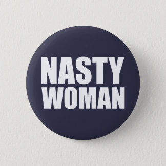 Nasty Women Badge Pin button
