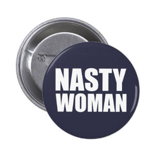 Nasty Women Badge Pin button