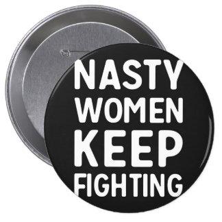Nasty Women Keep Fighting 4 Inch Round Button