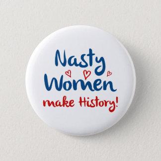 Nasty Women Make History 2 Inch Round Button
