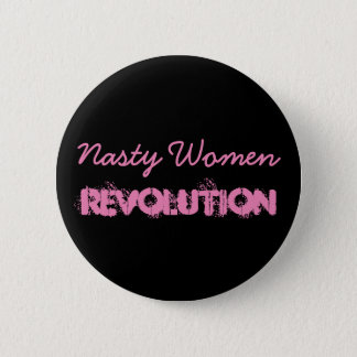 Nasty Women Revolution 2 Inch Round Button